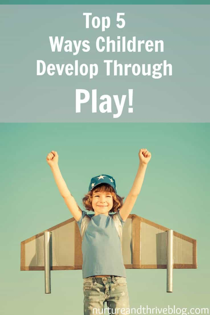 Five ways play affects children's development and quick tips from a child psychologist on how to nurture those types of play!