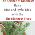 The Science of Kindness: How to Raise Kind and Joyful Kids with The Kindness Elves 3