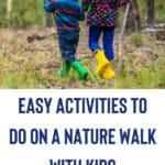The Benefits of Being a Nature Kid (and how to get your child to enjoy nature walks!) 7
