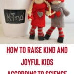 The Science of Kindness: How to Raise Kind and Joyful Kids with The Kindness Elves