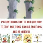 Picture Books That Teach Kids How to Stop and Think, Handle Emotions, and Be Mindful