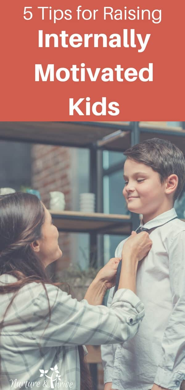 Raise kids with internal motivation