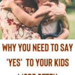 """The Power of Saying """"Yes"""" in Parenting"""