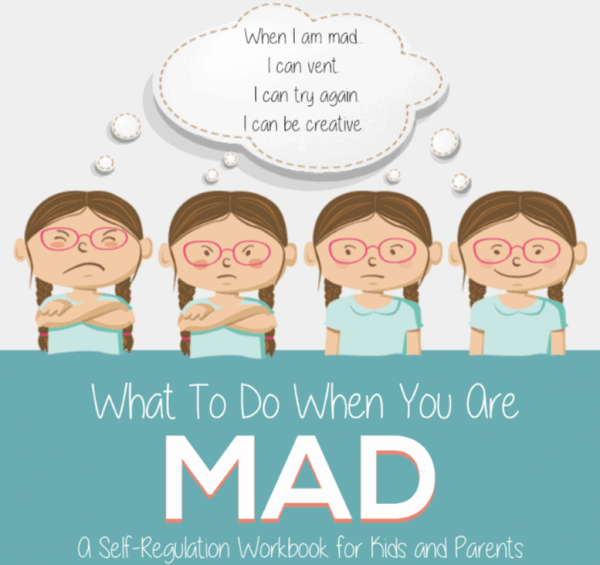 What to Do When You Are Mad: A Self-Regulation Workbook for Kids and Their Parents 4