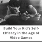 The Key to Raising Successful Kids in a Tech Saturated World? Build Real-World Efficacy... 1