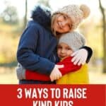 Kindness Matters: Show Your Kids How Doing Good Leads to Happiness