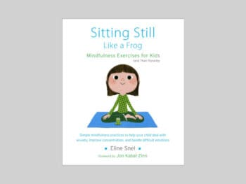Sitting Still Like a Frog: Mindfulness Exercises for Kids