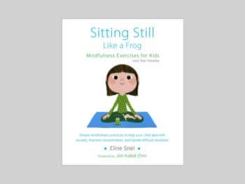Sitting Still Like a Frog: Mindfulness Exercises for Kids