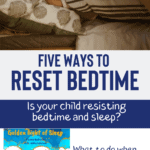 Is Your Child Having a Hard Time Falling Asleep? Five Ways to Reset Bedtime 4