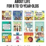 Books About Life for 8 to 13-year-olds: Feelings, Friends, Worry, and More
