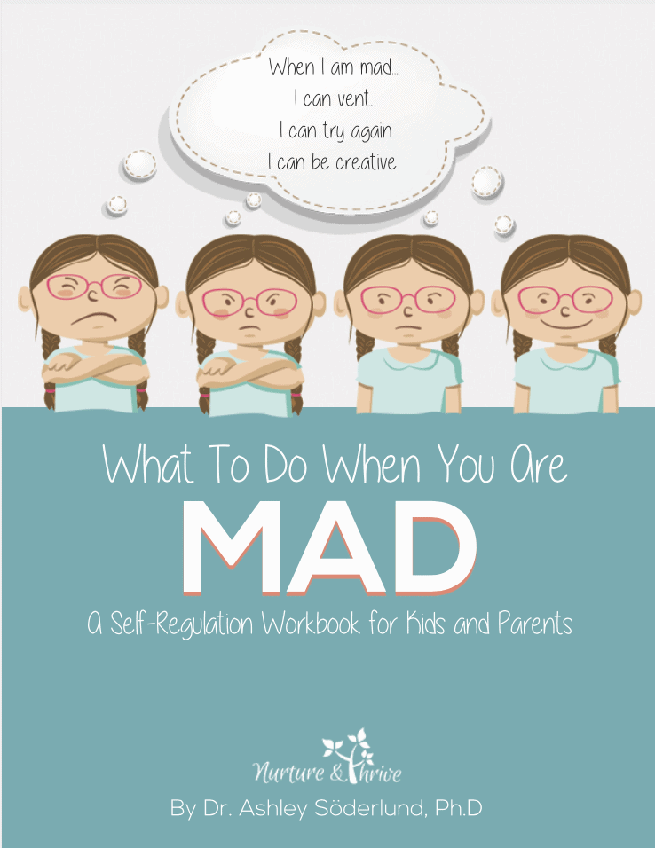 WHAT TO DO WHEN YOU ARE MAD: A SELF-REGULATION WORKBOOK FOR KIDS AND THEIR PARENTS